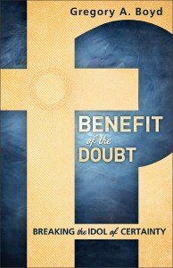 Benefit of the Doubt by Greg Boyd