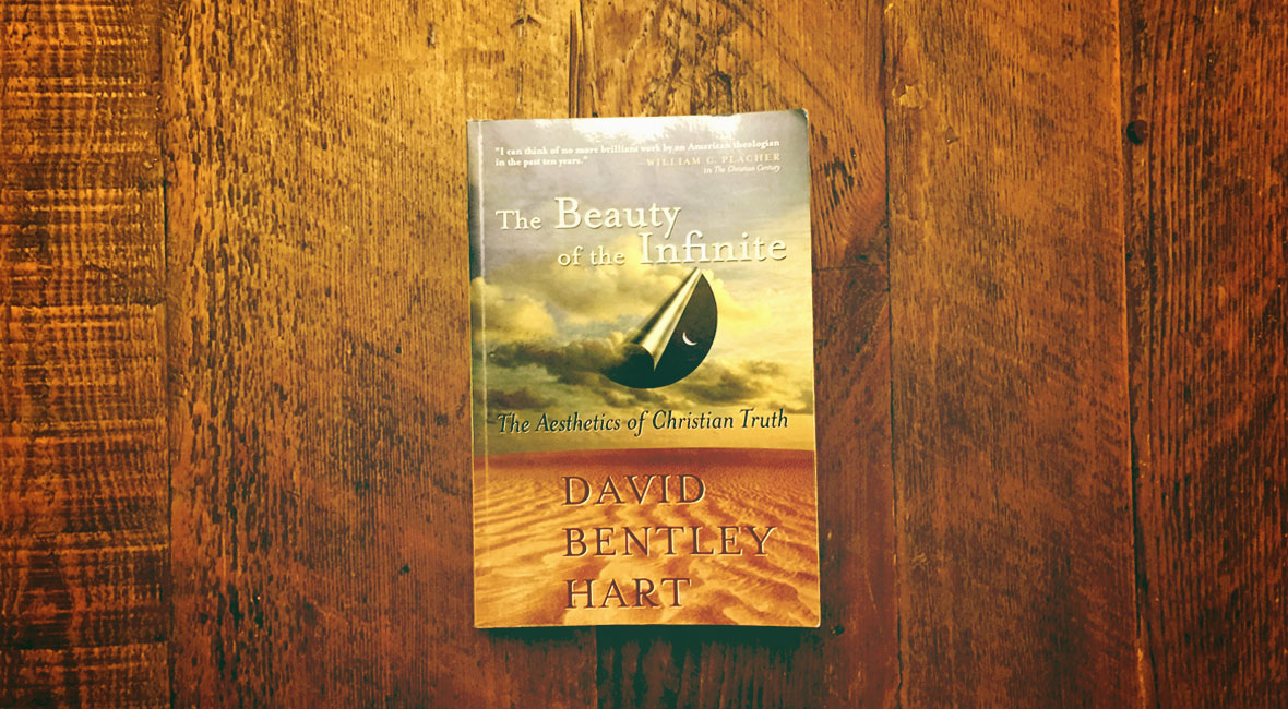 The Beauty of the Infinite by David Bentley Hart