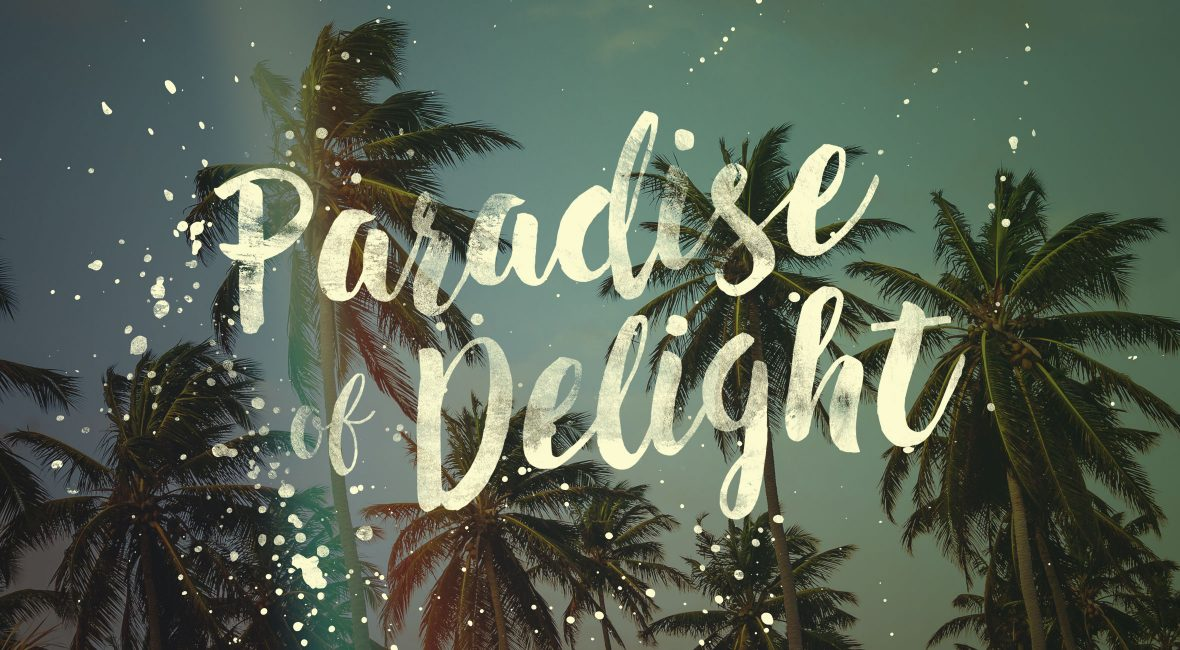 paradise of delight