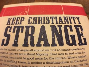 Keep Christianity Strange Onward by Russell Moore