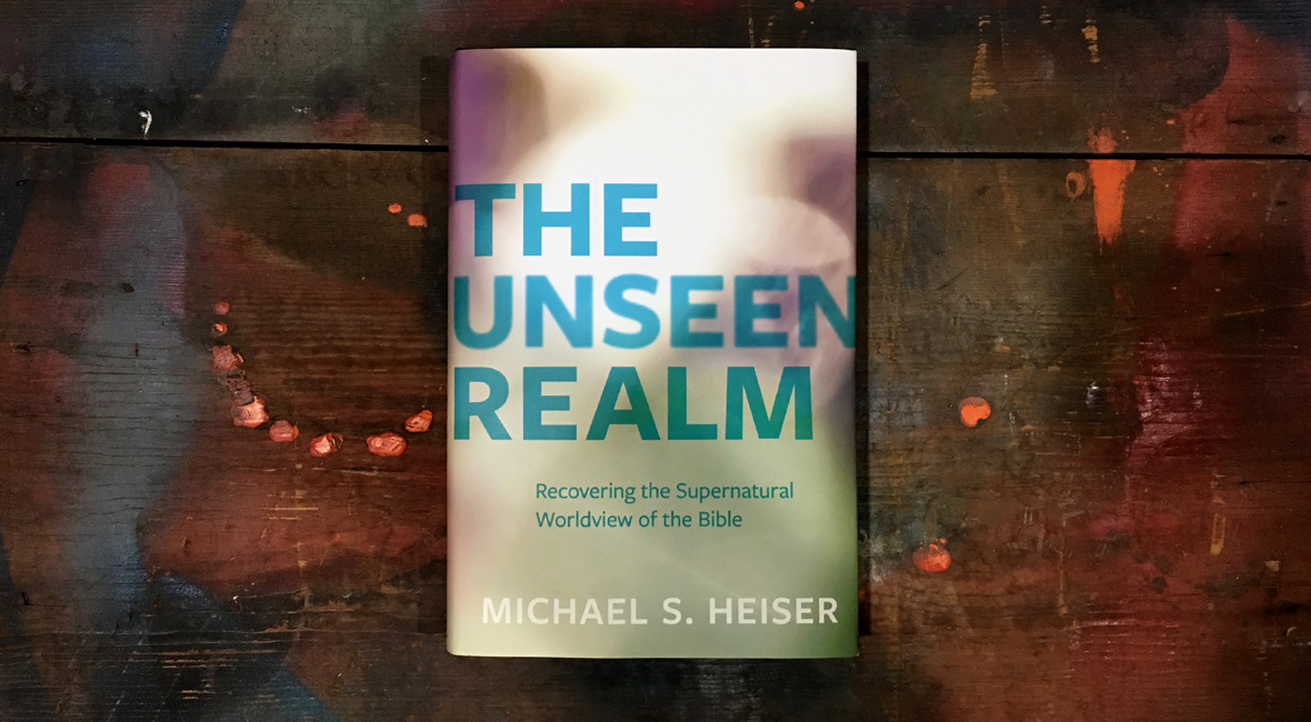 The Unseen Realm by Michael S  Heiser | The Sometimes Preacher