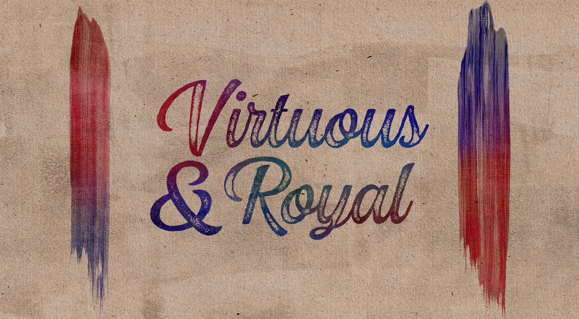 virtuous and royal image bearers of God