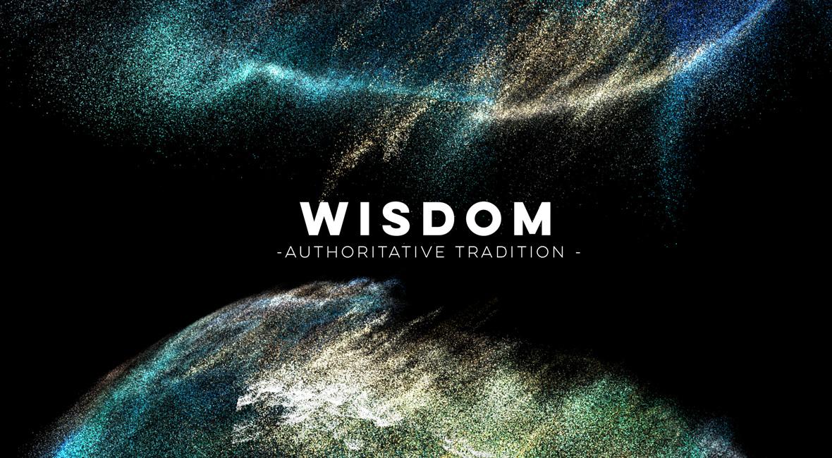 Wisdom as Authoritative Tradition