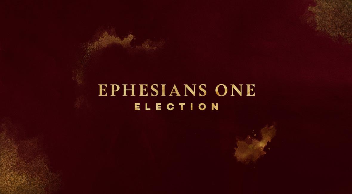 Election in Ephesians 1