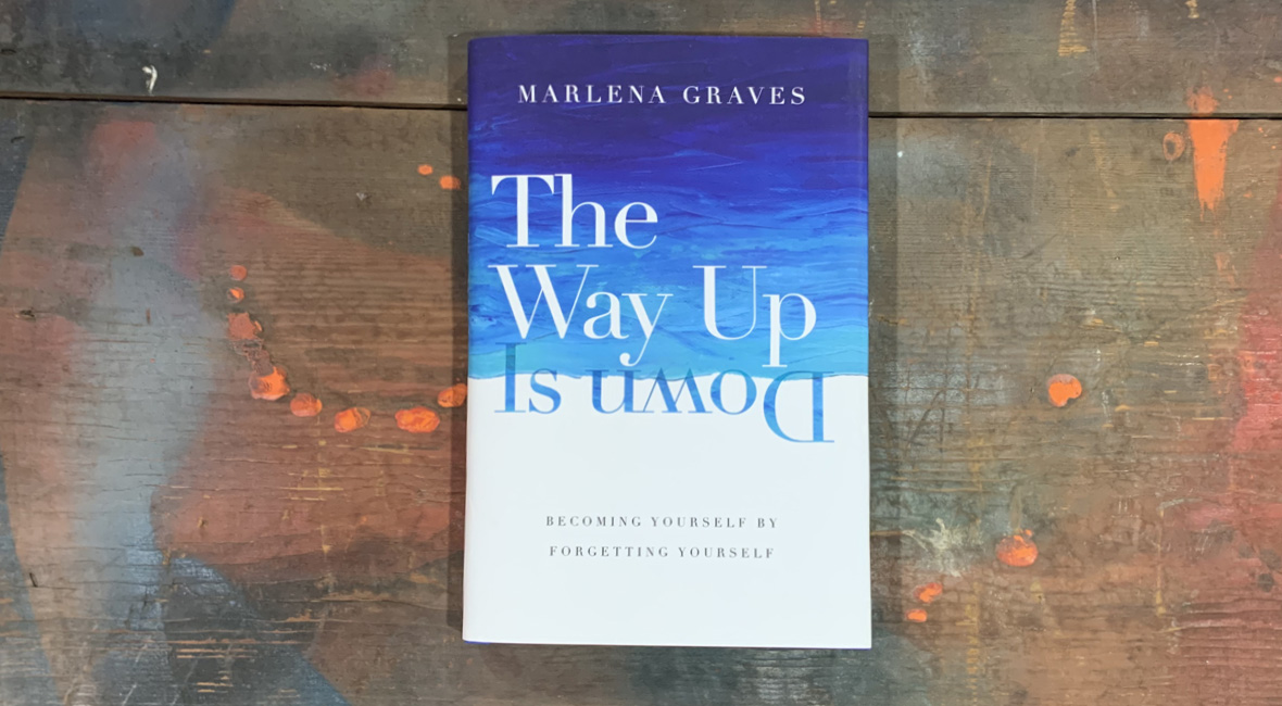 The Way Up Is Down by Marlena Graves